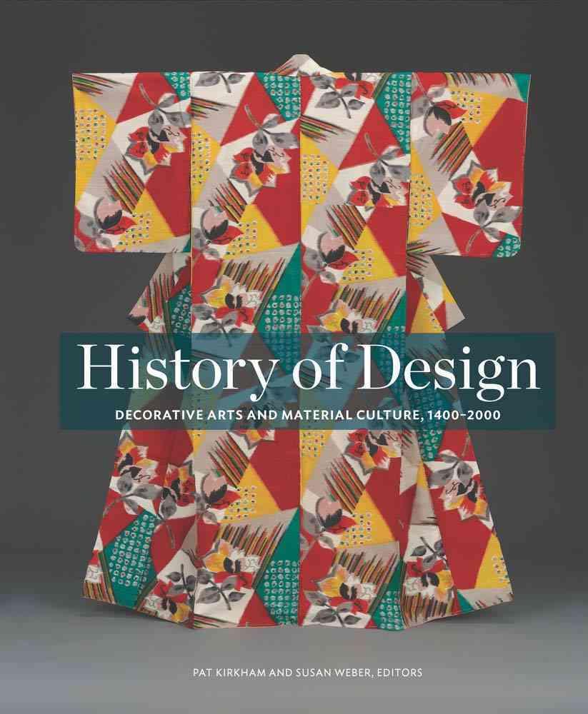 History of Design By Kirkham, Pat (EDT)/ Weber, Susan (EDT)