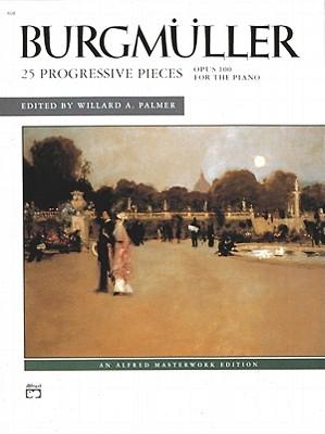 25 Progressive Pieces, Op. 100, Alfred Masterwork Edition By Burgmnller, Johann (COP)/ Palmer, Willard (EDT)