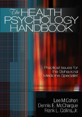 The Health Psychology Handbook By Cohen, Lee M. (EDT)/ McChargue, Dennis E. (EDT)/ Collins, Frank L. (EDT)