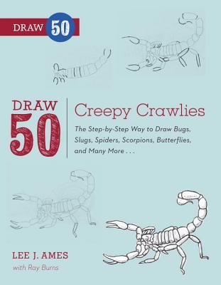 Draw 50 Creepy Crawlies By Ames, Lee J./ Burns, Ray